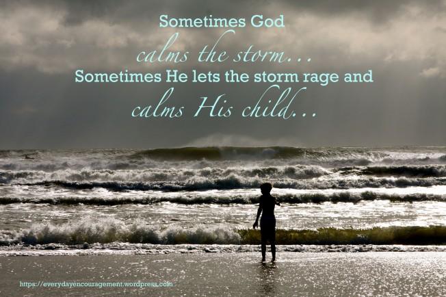 Sometimes God calms the storm..