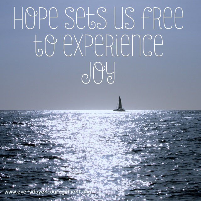 Hope sets us free to experience joy